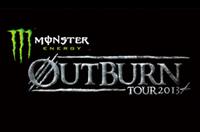 【MONSTER ENERGY OUTBURN TOUR 2013】3月開催!